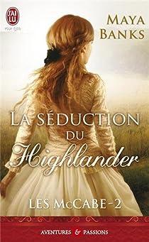 Les McCabe, tome 2 : La séduction du Highlander par Banks