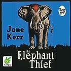 The Elephant Thief Hörbuch von Jane Kerr Gesprochen von: Robin Laing