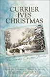 img - for Currier & Ives Christmas: Dreams and Secrets/Snow Storm/Image of Love/Circle of Blessings (Inspirational Christmas Romance Collection) book / textbook / text book