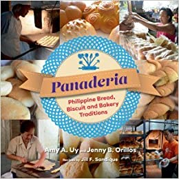 Panaderia: Philippine Bread, Biscuit and Bakery Traditions: Jenny Orillos, Amy Uy: 9789712730627: Amazon.com: Books