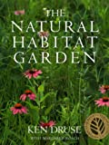 The Natural Habitat Garden, Ken Druse and Margaret Roach, 0517589893