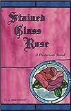 Stained Glass Rose, Deborah A. Brockett, 1890437611
