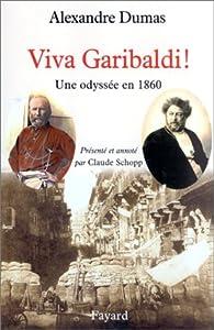 Viva Garibaldi ! Une odyssée en 1860 par Alexandre Dumas