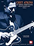 img - for Mel Bay Chet Atkins in Three Dimensions, Volume 1: 50 Years of Legendary Guitar book / textbook / text book