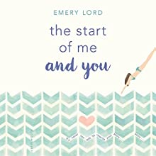 The Start of Me and You Audiobook by Emery Lord Narrated by Angela Goethals