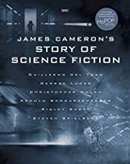 The perfect companion to AMC's six-part television series James Cameron's Story of Science Fiction, this unique book explores the history and evolution of the genre with contributions from the filmmakers who have helped bring it to life.For ...