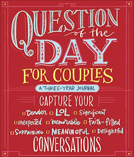Question of the Day for Couples: Capture Your (Tender, LOL, Significant, Unexpected, Memorable, Faith-Filled, Surprising, Meaningful, Delightful) Conversations from Harvest House Publishers