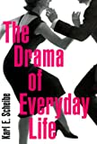 The Drama of Everyday Life, Karl E. Scheibe, 0674002318
