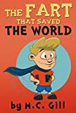 The Fart That Saved the World (a hilarious adventure for children ages 8-12) - with FREE AUDIO BOOK