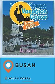 Vacation Goose Travel Guide Busan South Korea