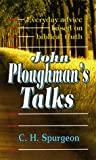 John Ploughman's Talks, Charles H. Spurgeon, 0883682605