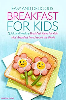 Easy and Delicious Breakfast for Kids: Quick and Healthy
