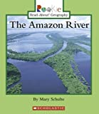 The Amazon River, Mary Knudson Schulte, 0516250310