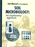 Soil Microbiology - An Exploratory Approach, Coyne, Mark S., 0827384351