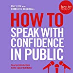 How to: Speak with Confidence in Public | Edie Lush,Charlotte McDougall