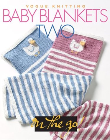 Vogue® Knitting on the Go: Baby Blankets Two