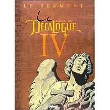 DÉCALOGUE T04: LE SERMENT (LE)