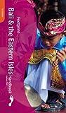 Footprint Bali and the Eastern Isles Handbook, Joshua Eliot, 0658014544