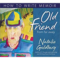 Old Friend From Far Away: How to Write Memoir