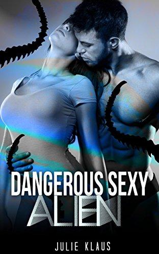 Dangerous Sexy Alien