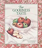 img - for For Goodness Taste by Junior League of Rochester (1997-07-02) book / textbook / text book