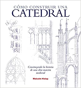 Cómo construir una catedral (Spanish) Hardcover – 2013
