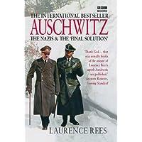 Auschwitz : The Nazis & The 'Final Solution'