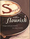 Served with a Flourish, Simon Lycett, 1571456465