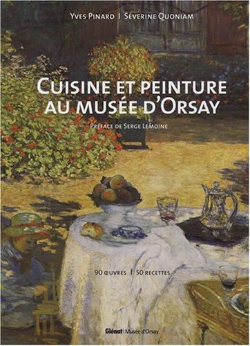 Cuisine et peinture au musée d'Orsay : 90 Oeuvres, 50 recettes