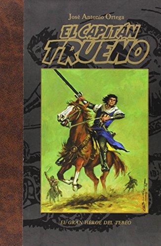 Descargar Libro El Capitán Trueno: El Gran Héroe Del Tebeo José Antonio Ortega