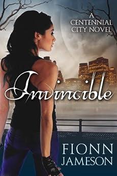 Invincible (A Centennial City Novel) by [Jameson, Fionn]