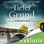 Tiefer Grund: Ein Cherringham-Krimi | Matthew Costello,Neil Richards