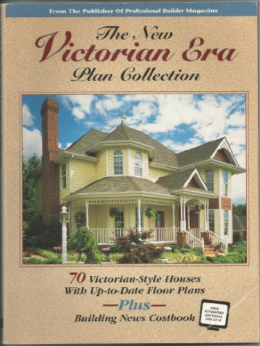 Victorian House Floorplans - The New Victorian Era Plan Collection: 70 Victorian-Style Houses With Up-To-Date Floor Plans Plus Building News Costbook