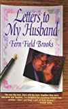 Letters to My Husband, Fern Field Brooks, 1564141853