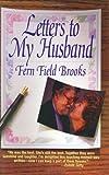 Letters to My Husband, Fern Field Brooks, 1564141853