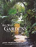 Key West Gardens and Their Stories, Janis Frawley-Holler, 1561642045