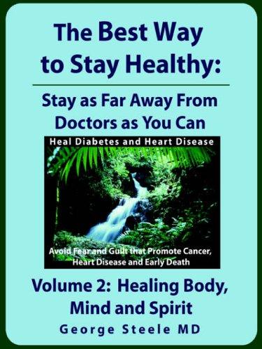 The Best Way to Stay Healthy; Volume 2: Healing Body, Mind and Spirit (The Best Pyramid Scheme)