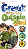 Great Things to Do Outside, Dorling Kindersley Publishing Staff, 1465416854