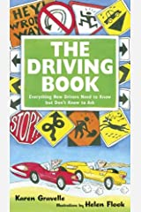 The Driving Book: Everything New Drivers Need to Know but Don't Know to Ask Hardcover