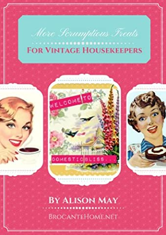 More Scrumptious Treats For Vintage Housekeepers