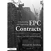 Understanding and Negotiating EPC Contracts, Volume 1: The Project Sponsor's Perspective