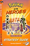 Pokemon Gym Heroes Strategy Guide, Wizards of the Coast Staff and Teeuwyn Woodruff, 0786917873