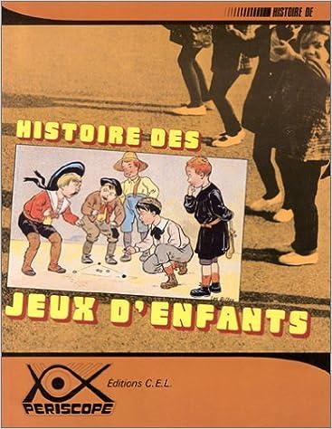 En ligne téléchargement gratuit Histoire des jeux d'enfants pdf