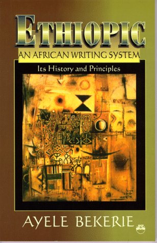 Ethiopic an African Writing System: Its History and Principles