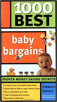 1000 Best Baby Bargains (Complete Book of Baby Bargains: 1,000+ Best Ways to Save) by Kimberly Danger (2005-05-01)