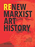 Re/New Marxist Art History, Andrew Hemingway, 1908970111