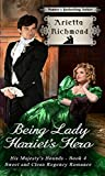 img - for Being Lady Harriet's Hero: Sweet and Clean Regency Romance (His Majesty's Hounds Book 4) book / textbook / text book