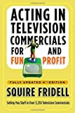 img - for Acting in Television Commercials for Fun and Profit, 4th Edition: Fully Updated 4th Edition book / textbook / text book