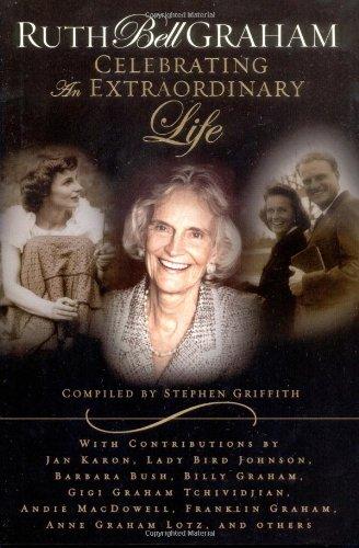 Ruth Bell Graham: Celebrating an Extraordinary Life