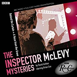McLevy: Behind the Curtain & A Voice from the Grave (BBC Radio Crimes)